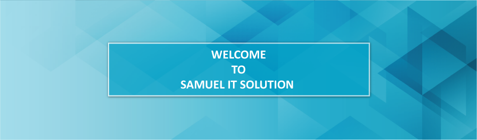 Welcome to Samuel IT Solution